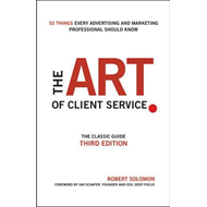 Art of Client Service, Third Edition the Classic Guide, Upda (BOK)