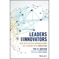 Leaders and Innovators - How Data-Driven Organizations Are W (BOK)