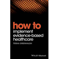 How to Implement Evidence-Based Healthcare (BOK)