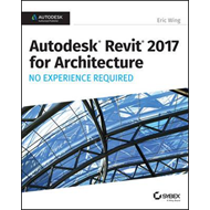 Autodesk Revit 2017 for Architecture (BOK)