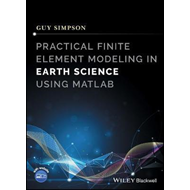 Practical Finite Element Modelling in Earth Science Using MA (BOK)