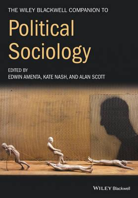 Wiley-Blackwell Companion to Political Sociology (BOK)