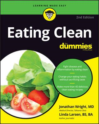 Eating Clean for Dummies, 2nd Edition (BOK)
