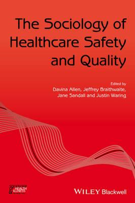 Sociology of Healthcare Safety and Quality (BOK)