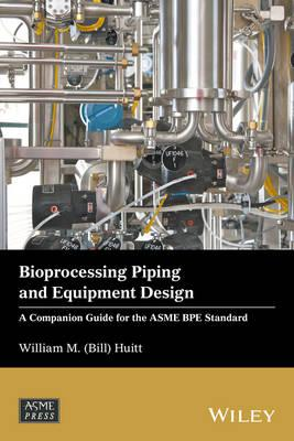 Bioprocessing Piping and Equipment Design (BOK)
