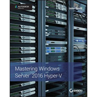 Mastering Windows Server 2016 Hyper-v (BOK)