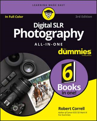 Digital SLR Photography All-in-One For Dummies (BOK)