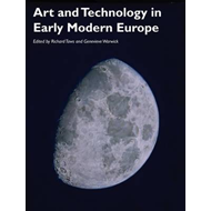 Art and Technology in Early Modern Europe (BOK)