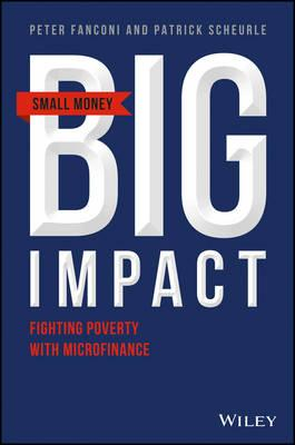 Small Money Big Impact - Fighting Poverty with    Microfinan (BOK)