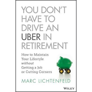 You Don't Have to Drive an Uber in Retirement (BOK)