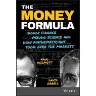 Money Formula - Dodgy Finance, Pseudo Science, and How Mathe (BOK)
