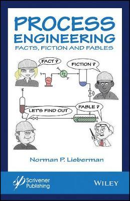 Process Engineering: Fact, Fiction, and Fables (BOK)