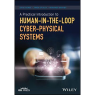 Practical Introduction to Human-in-the-Loop Cyber-Physical S (BOK)
