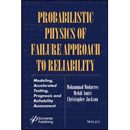 Probabilistic Physics of Failure Approach to Reliability (BOK)