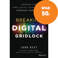 Produktbilde for Breaking Digital Gridlock - Improving Your Bank's Digital Future by Making Technology Changes Now + (BOK)