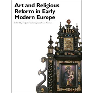 Art and Religious Reform in Early Modern Europe (BOK)