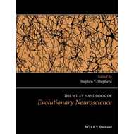 Wiley Handbook of Evolutionary Neuroscience (BOK)