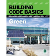 Building Code Basics: Green, Based on the International Green Construction Code (BOK)