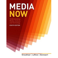 Media Now: Understanding Media, Culture, and Technology (BOK)