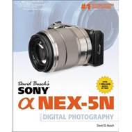 David Busch's Sony Alpha NEX-5N Guide to Digital Photography (BOK)