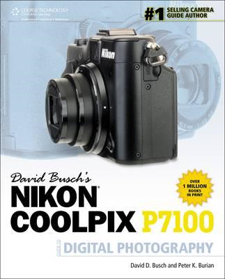 David Busch's Nikon Coolpix P7100 Guide to Digital Photograp (BOK)