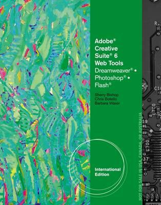 Illustrated Adobe CS6 for the Web: Dreamweaver, Flash, and Photoshop (with Review Pack) (BOK)