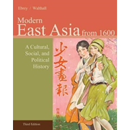 East Asia: A Cultural, Social, and Political History:  Volume II: From 1600 (BOK)