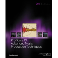 Pro Tools 10 Advanced Music Production Techniques (BOK)