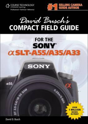 David Busch's Compact Field Guide for the Sony Alpha Slt-A55/A35/A33 (BOK)