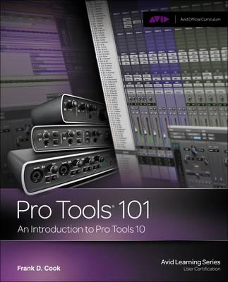 Pro Tools 101: An Introduction to Pro Tools 10 (BOK)
