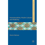 Homosexualities, Muslim Cultures and Modernity (BOK)