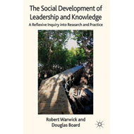 The Social Development of Leadership and Knowledge: A Reflexive Inquiry into Research and Practice (BOK)