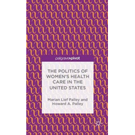The Politics of Women's Health Care in the United States (BOK)