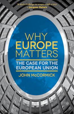Why Europe Matters: The Case for the European Union (BOK)