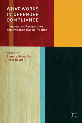 What Works in Offender Compliance?: International Perspectives and Evidence-Based Practice (BOK)