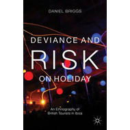 Deviance and Risk on Holiday (BOK)