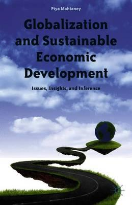 Globalization and Sustainable Economic Development: Issues, Insights, and Inference (BOK)