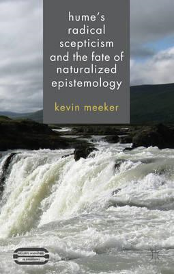 Hume's Radical Scepticism and the Fate of Naturalized Epistemology (BOK)