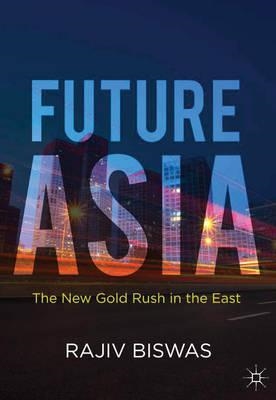 Future Asia: The New Gold Rush in the East (BOK)