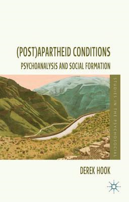 (Post)apartheid Conditions: Psychoanalysis and Social Formation (BOK)
