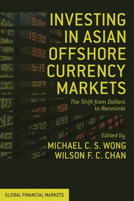 Investing in Asian Offshore Currency Markets: The Shift from Dollars to Renminbi (BOK)