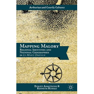 Mapping Malory: Regional Identities and National Geographies in Le Morte d'Arthur (BOK)