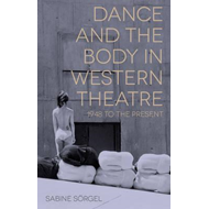 Dance and the Body in Western Theatre (BOK)