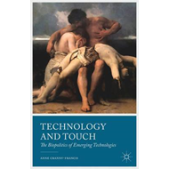 Technology and Touch: The Biopolitics of Emerging Technologies (BOK)