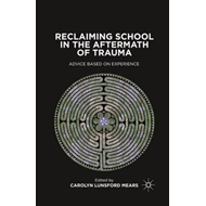 Reclaiming School in the Aftermath of Trauma (BOK)