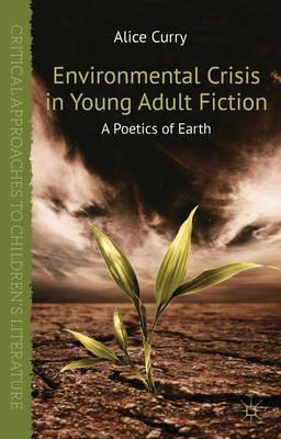 Environmental Crisis in Young Adult Fiction: A Poetics of Earth (BOK)