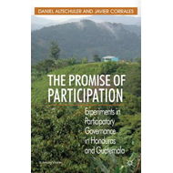 The Promise of Participation: Experiments in Participatory Governance in Honduras and Guatemala (BOK)