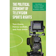 Political Economy of Television Sports Rights: Between Culture and Commerce (BOK)