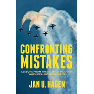 Confronting Mistakes: Lessons from the Aviation Industry When Dealing with Error (BOK)