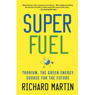 SuperFuel: Thorium, the Green Energy Source for the Future (BOK)